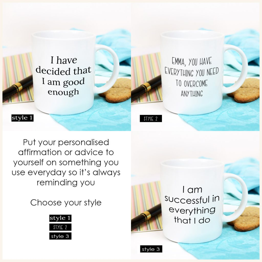 Motivational mugs - choosing your font.  Your affirmations should be easy and quick to read.